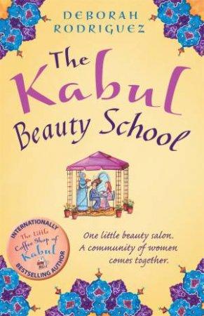 The Kabul Beauty School by Deborah Rodriguez
