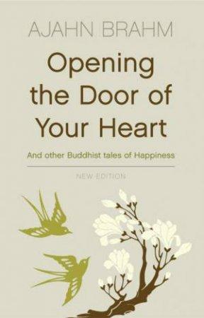 Opening The Door Of Your Heart by Ajahn Brahm