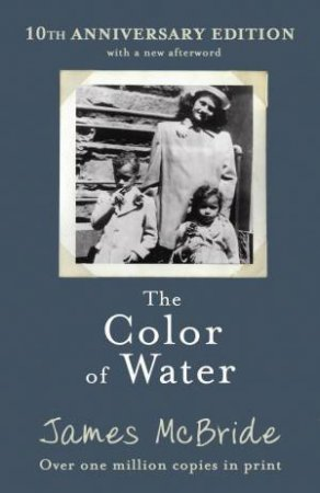 The Color Of Water (10th Anniversary Edition) by James McBride