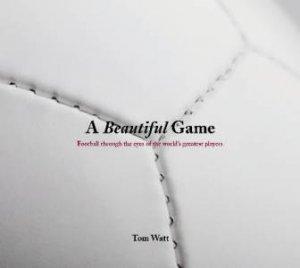 A Beautiful Game by Tom Watt