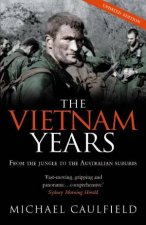 Vietnam Years From The Jungle to the Australian Suburbs