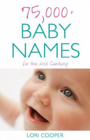 75,000+ Baby Names for the 21st Century