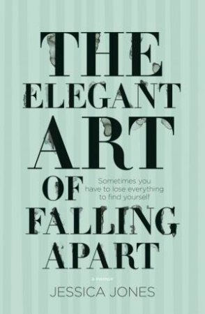 The Elegant Art of Falling Apart by Jessica Jones