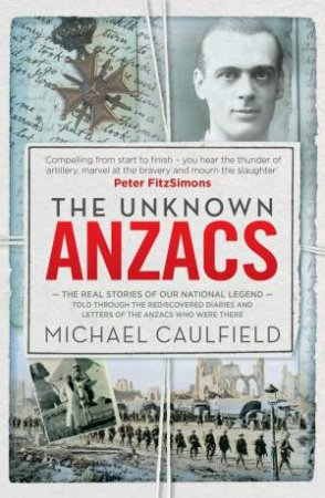 The Unknown Anzacs by Michael Caulfield