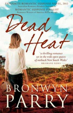 Dead Heat by Bronwyn Parry