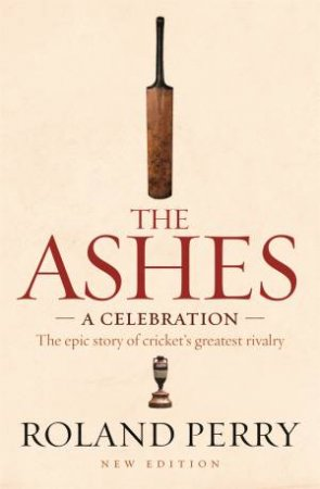 The Ashes by Roland Perry