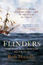 Flinders The Man Who Mapped Australia