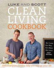 Clean Living Cookbook by Luke Hines & Scott Gooding