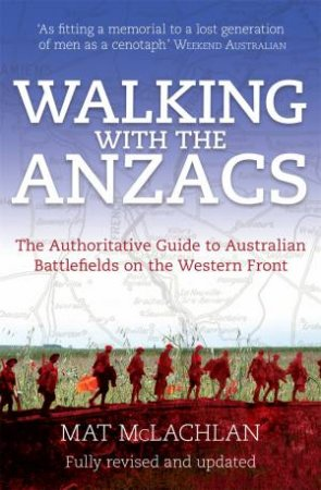 Walking with the Anzacs by Mat McLachlan