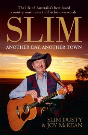 Slim: Another Day, Another Town by Slim Dusty & Joy McKean
