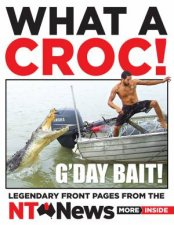 What A Croc Legendary Front Pages From The NT News