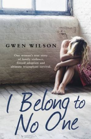 I Belong To No One by Gwen Wilson