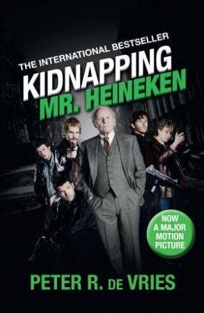 Kidnapping Mr Heineken by Peter R de Vries