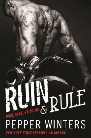 Ruin & Rule (Pure Corruption MC Series Book 1)