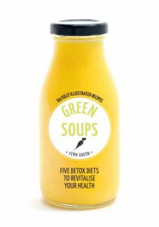 Hachette Healthy Living: Green Soups