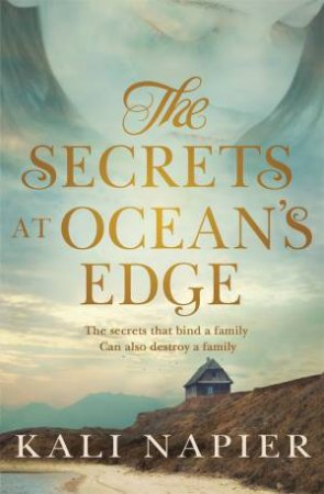 The Secrets At Ocean's Edge by Kali Napier