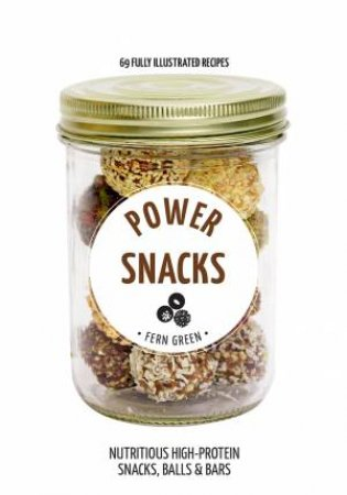 Hachette Healthy Living: Power Snacks