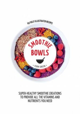 Hachette Healthy Living: Smoothie Bowls