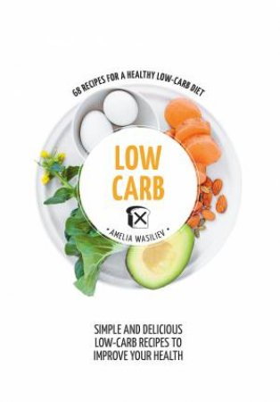 Hachette Healthy Living: Low Carb