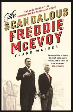 The Scandalous Freddie McEvoy by Frank Walker