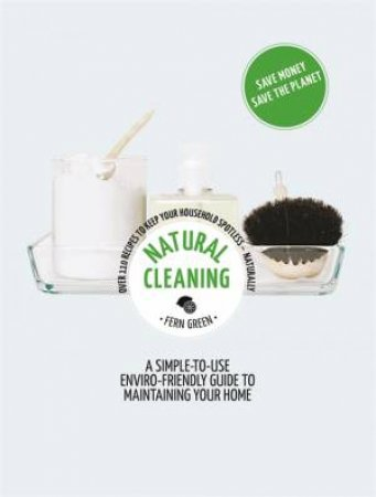 Hachette Healthy Living: Natural Cleaning by Fern Green