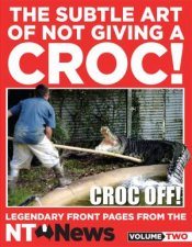 The Subtle Art of Not Giving a Croc! by NT News