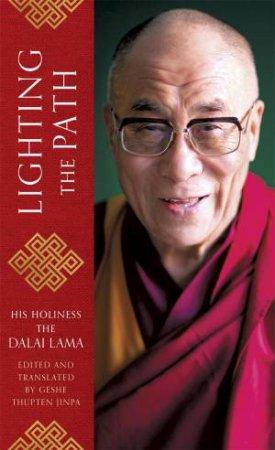 Lighting the Path by The Dalai Lama