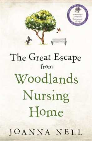 The Great Escape From Woodlands Nursing Home by Joanna Nell