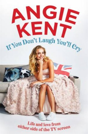If You Don't Laugh You'll Cry by Angie Kent