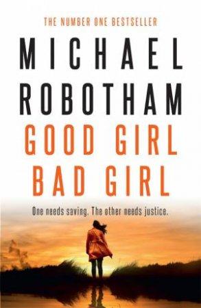 Good Girl, Bad Girl by Michael Robotham