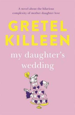 My Daughter's Wedding by Gretel Killeen