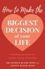 How To Make The Biggest Decision Of Your Life
