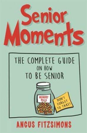 Senior Moments by Angus Fitzsimons