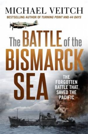 The Battle Of The Bismarck Sea by Michael Veitch
