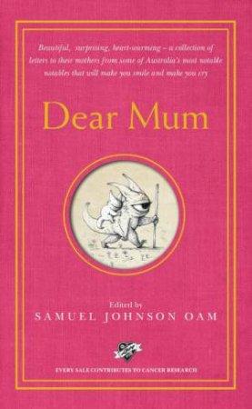 Dear Mum by Samuel Johnson