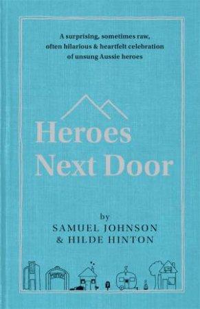 Heroes Next Door by Samuel Johnson & Hilde Hinton