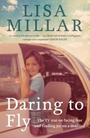 Daring To Fly by Lisa Millar