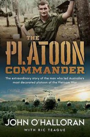 The Platoon Commander by John O Halloran & Ric Teague