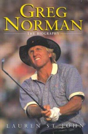 Greg Norman: Biography by Lauren St John