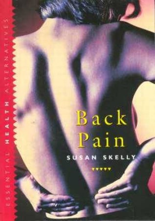 Essential Health: Back Pain by Susan Skelly