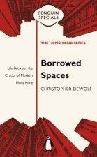 Borrowed Spaces Life Between the Cracks of Modern Hong Kong Penguin Specials