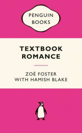 Pink Popular Penguins: Textbook Romance by Zoe Foster & Hamish Blake