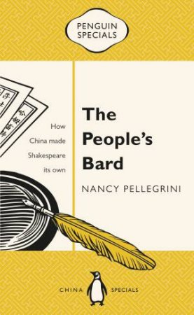 Penguin Specials: Shakespeare In China by Nancy Pellegrini