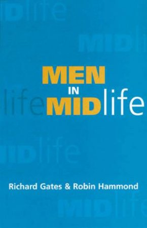 Men In Midlife by Richard Gates & Robin Hammond