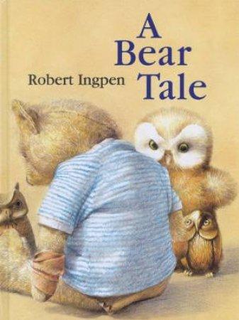 A Bear Tale by Robert Ingpen