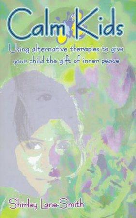 Calm Kids by Shirley Lane-Smith