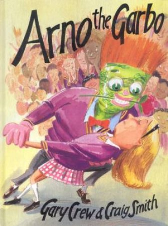 Arno The Garbo by Gary Crew & Craig Smith