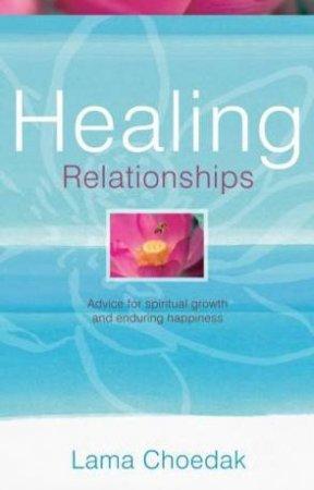 Healing Relationships by Lama Choedak