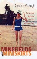 Minefields And Miniskirts Australian Women And The Vietnam War