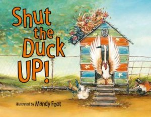 Shut the Duck Up by Mandy Foot